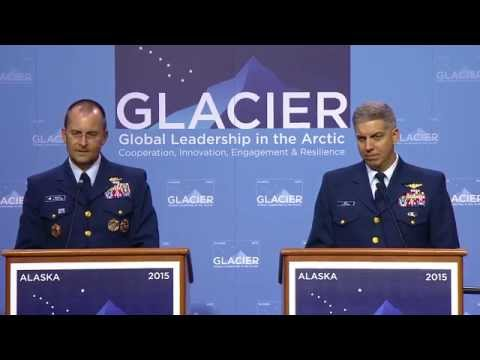 GLACIER 2015 - Briefing on U.S. Coast Guard Operations in the Arctic