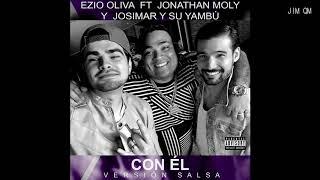 Ezio Oliva, Jonathan Moly, Josimar Y Su Yambú - Con El Versión Salsa -  Only