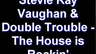Stevie Ray Vaughan & Double Trouble - The House Is Rockin