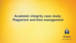 Academic integrity case study: Plagiarism and time management
