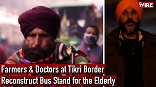 Farmers & Doctors at Tikri Border Reconstruct Bus Stand for the Elderly
