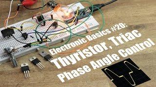 Electronic Basics #20: Thyristor, Triac || Phase Angle Control