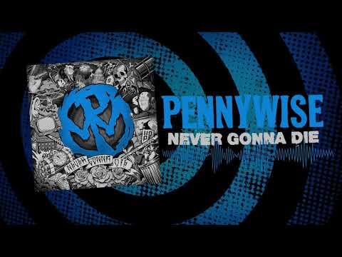 "Pennywise - ""Never Gonna Die"" (Full Album Stream)"
