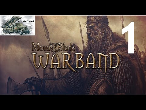 Starting my Rise to Power-Mount and Blade: Warband SP pt. 1