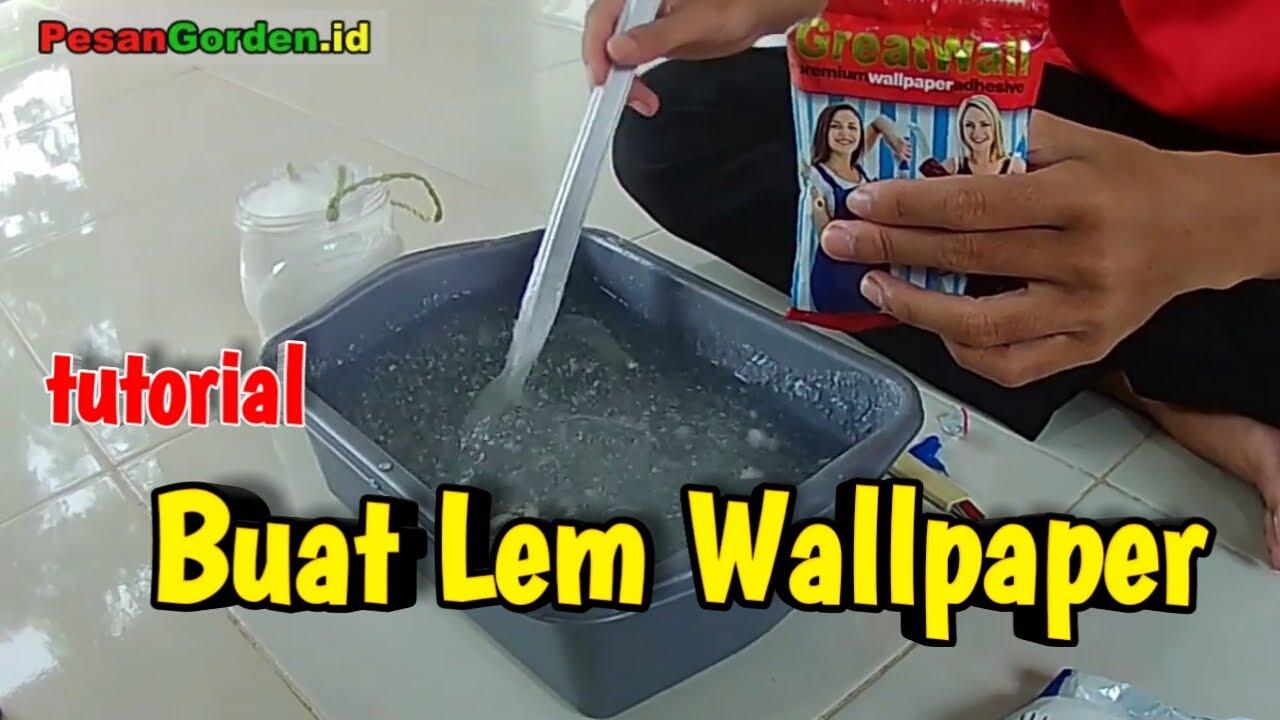 Cara Pembuatan Lem Wallpaper 085287651175 Jual Lem Wallpaper How To Make Wallpaper Glue