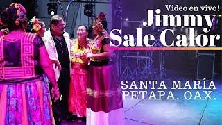 Jimmy Sale Calor |Santa María Petapa, Oax.|