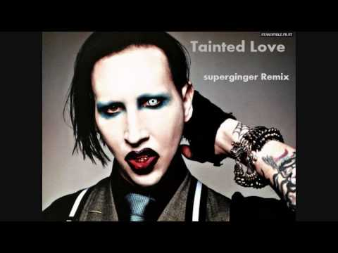 Marilyn Manson - Tainted Love (superginger Dubstep Remix)