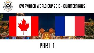 Canada vs France (Part 1) | Overwatch World Cup 2018: Quarterfinals