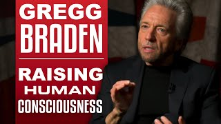 GREGG BRADEN - RAISING HUMAN CONSCIOUSNESS - Part 1/2 | London Real