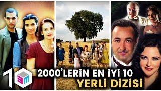2000'lerin EN İYİ 10 YERLİ DİZİSİ