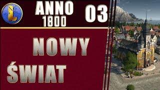 ANNO 1800 ⛵ Gameplay PL | Nowy świat 03