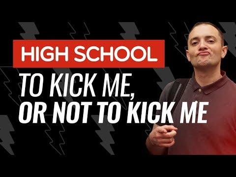 SFR 5: High School - To Kick Me, Or Not To Kick Me (true story)