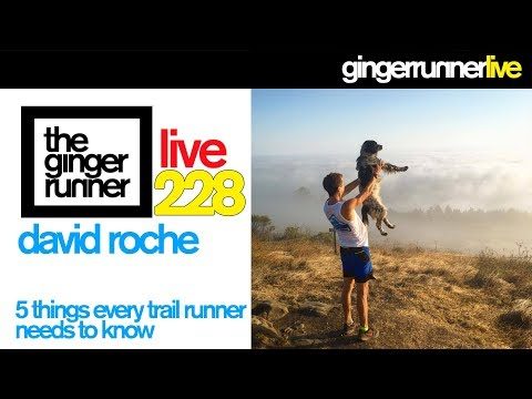 GRL #228 | David Roche: 5 Things Every Trail Runner Should Know