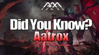 Aatrox - Did You Know? EP 62 - League of Legends