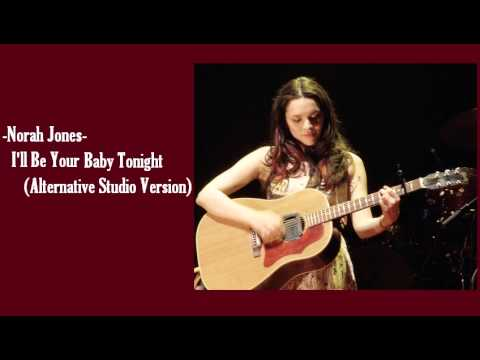 Norah Jones - I'll Be Your Baby Tonight (Alternative Studio Version)