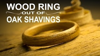 Wooden Ring Out Of Oak Shavings