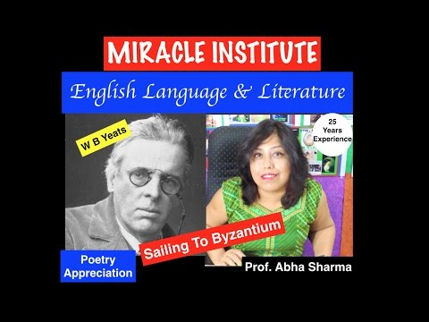 W. B. YEATS: Sailing To Byzantium Poem Summary & Analysis
