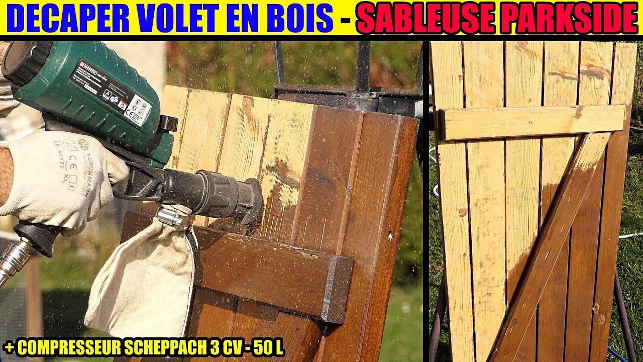 Decaper Volet Bois Pistolet Sablage Lidl Parkside Sableuse Compresseur Scheppach Hc52dc Lasure