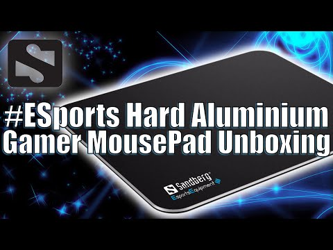 Sandberg ESPORTS Gamer Aluminium Mouse Pad Unboxing