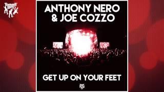 Anthony Nero & Joe Cozzo - Get Up On Your Feet (Original Mix)