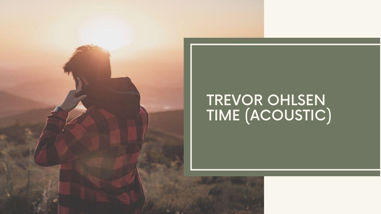 Trevor Ohlsen - Time (Acoustic)