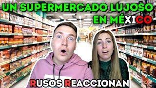 🇷🇺RUSOS REACCIONAN a UN SUPERMERCADO LUJOSO en MÉXICO 🇲🇽  Reacción a un supermercado mexicano