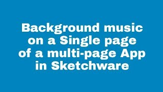 Add background sound to Single page of a multi screen App.