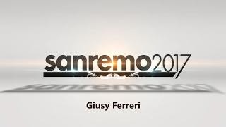 SANREMO 2017 - GIUSY FERRERI