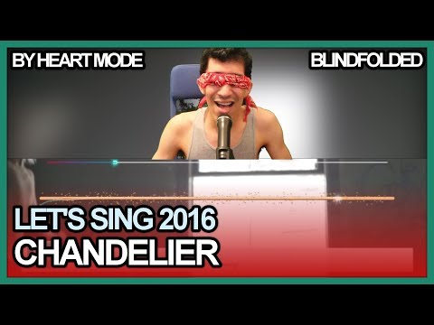 Let's Sing 2016 - Chandelier By Heart Mode/Blindfolded
