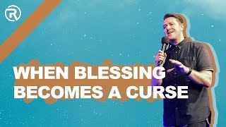 When blessing becomes a curse - Ps Shannon Riley
