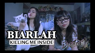 BIARLAH - Killing Me Inside (Cover by DwiTanty)