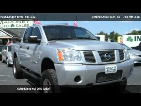 Maroney Auto Sales >> 2005 Nissan Titan 4WD Crew Cab - for sale in Houston, TX 77090 - YouTube