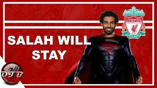 Why Salah Will Stay At Liverpool | Liverpool FC News