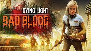 Bloody Betrayal - Dying Light Bad Blood Gameplay
