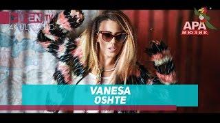 VANESA - Oshte / ВАНЕСА - Още