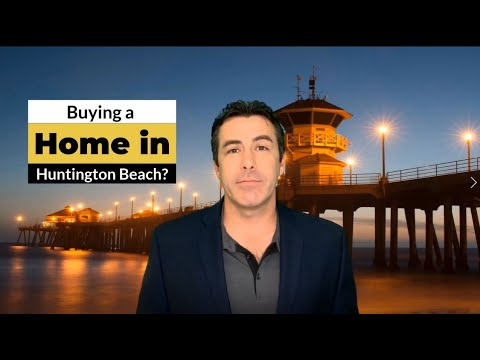 Huntington Beach Homes For Sale: Why You Should Buy