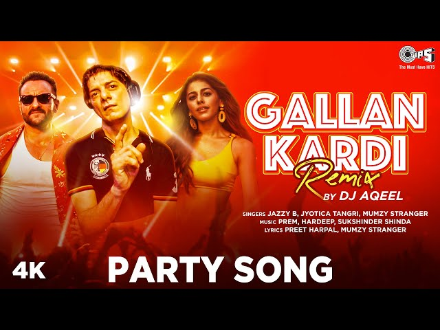 Remix: #GallanKardi By DJ Aqeel | Ft. Jazzy B|Jawaani Jaaneman |Saif Ali Khan, Tabu, Alaya F|Jyotica