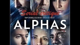 Serial Critique #2- Alphas