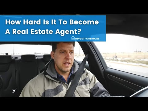 How hard is it to become a real estate agent?