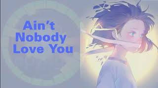 Ain't Nobody Love You - Nguyên., Seth, MGT  [Lyric video] Mp3