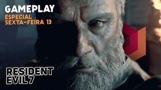 Resident Evil 7 - Gameplay ao Vivo (especial Sexta-Feira 13)