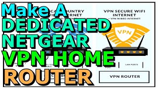 Making A Dedicated VPN Home Router Using A Regular Netgear Router Private Internet Access PIA