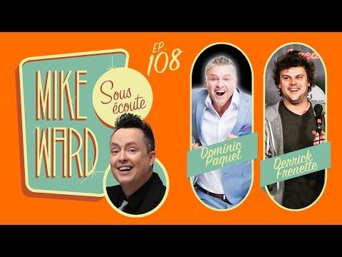 MIKE WARD SOUS ÉCOUTE #108 – (Dominic Paquet et Derrick Frenette)