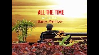 ALL THE TIME (w/ lyrics) by Barry Manilow #allthetime#barrymanilow