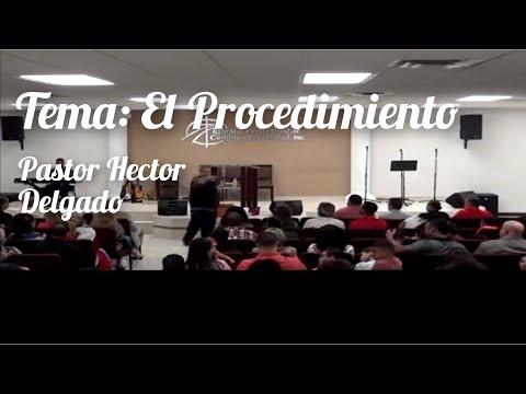 Predicando Pastor Hector Delgado Tema: El...