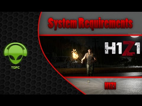H1Z1 : System Requirements and Release Date