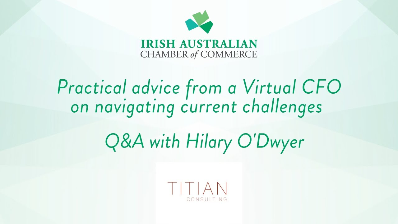 ASK A CFO - here is a webinair I did in conjunction with the Irish Australian Chamber of Commerce