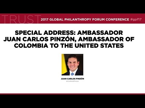 Special Address: Ambassador Juan Carlos Pinzón, Ambassador of Colombia to the United States