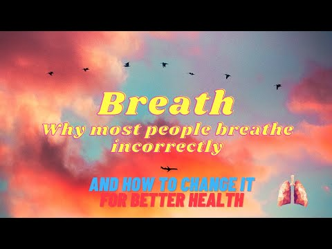 How To Breathe Properly: Better Health, Fat Loss, and More Energy