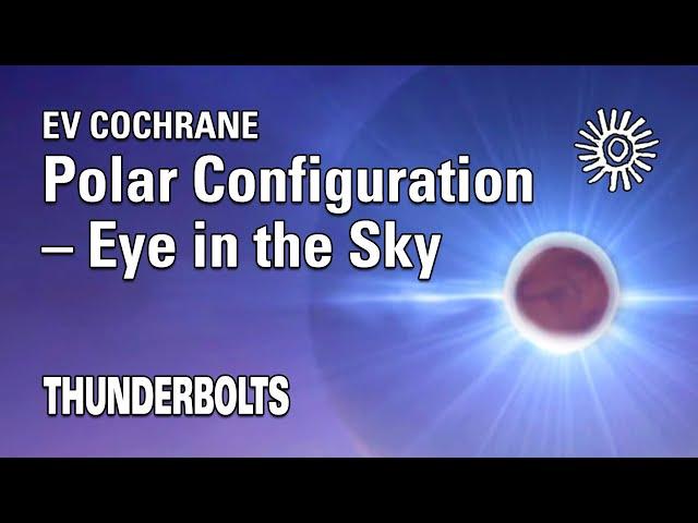 Ev Cochrane: Polar Configuration – Eye in the Sky   Thunderbolts